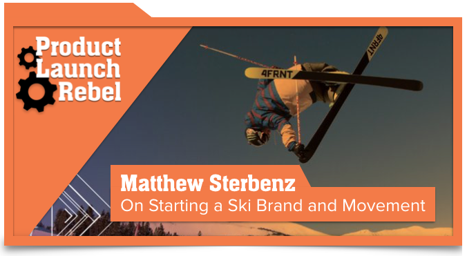 Matthew Sterbenz, 4FRNT, Skiing, Entrepreneur, Startup, Action Sports