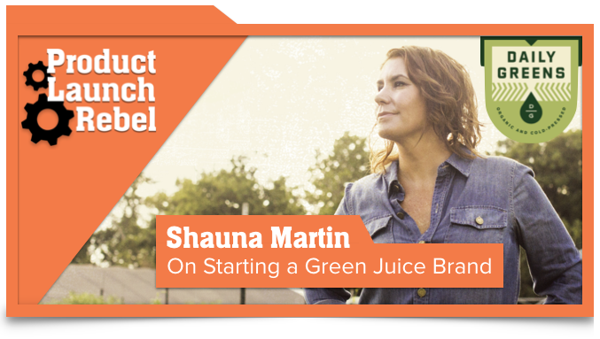 Shauna Martin, Entrepreneur, Daily Greens, Juice, Venture Superfly, John Benzick, Success, Entrepreneurship, Startup