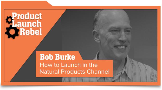 Bob Burke, Natural Products, Entrepreneur, Startup