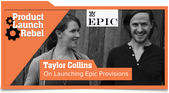 Taylor Collins, Epic Provisions, Epic Bar, Entrepreneurship, Entrepreneur