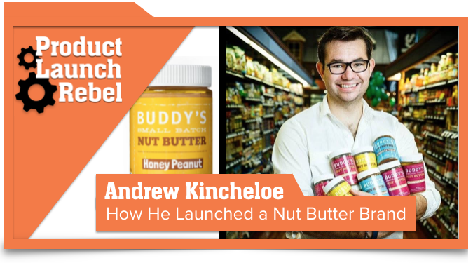 Entrepreneur, Buddy's Nut Butter, Andrew Kincheloe, Success, Startup