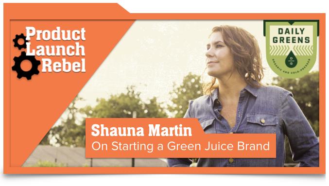 Shauna Martin, Entrepreneur, Daily Greens, Juice, Venture Superfly, John Benzick, Success, Entrepreneurship, Startup