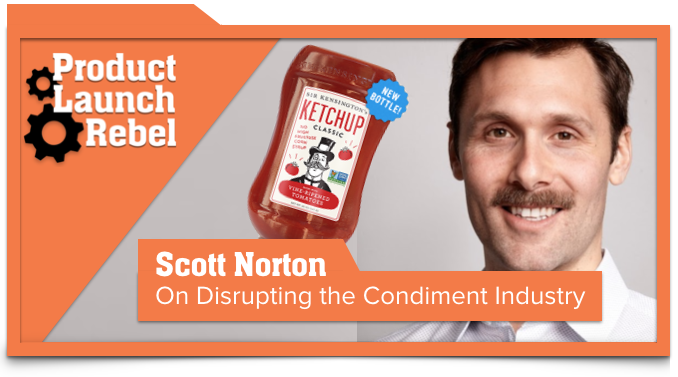 Sir Kensington's, Scott Norton, John Benzick, Venture Superfly, Entrepreneurship, Entrepreneur, Startup, Condiment, Success